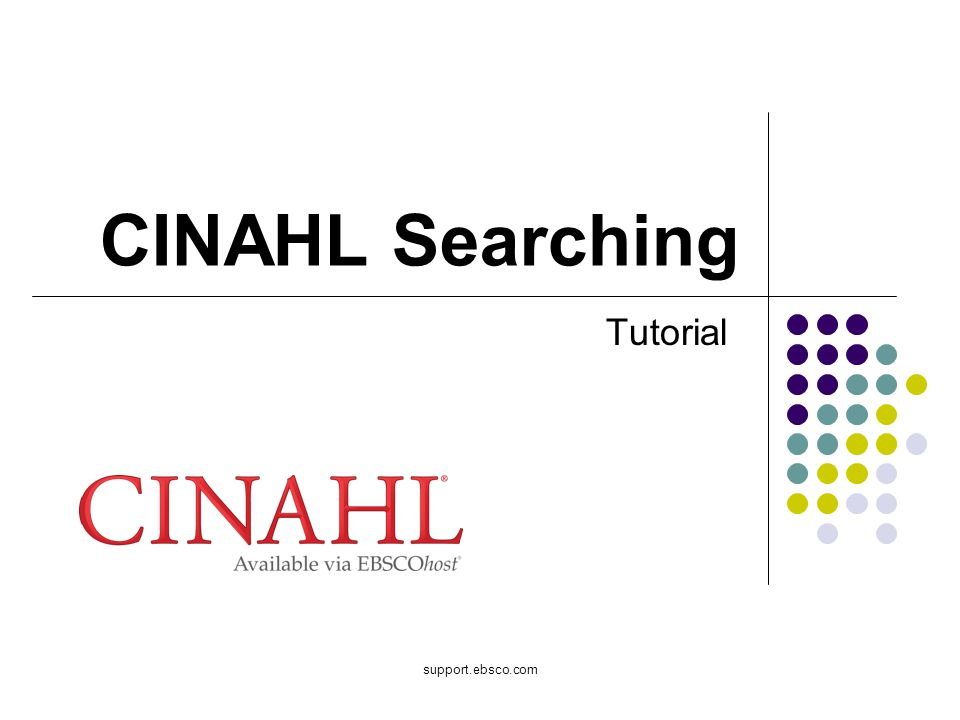 support.ebsco.com CINAHL Searching Tutorial