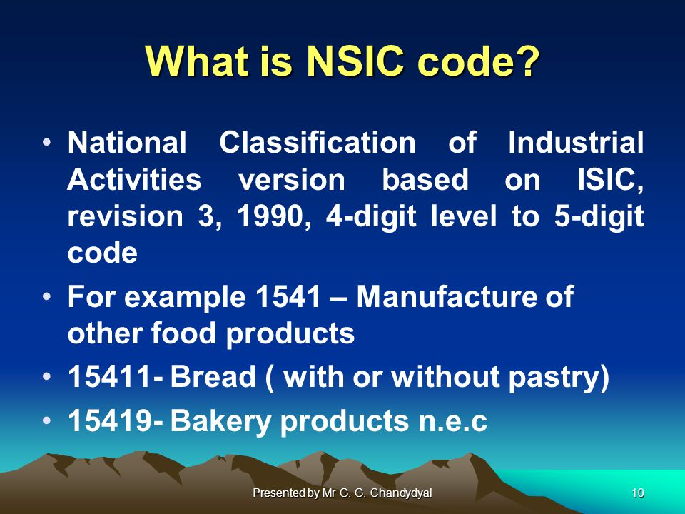 Presented by Mr G. G. Chandydyal10 What is NSIC code.