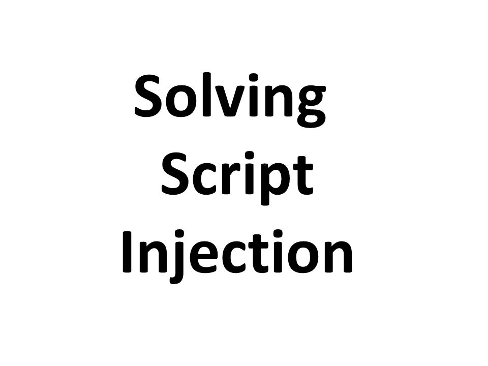 Solving Script Injection
