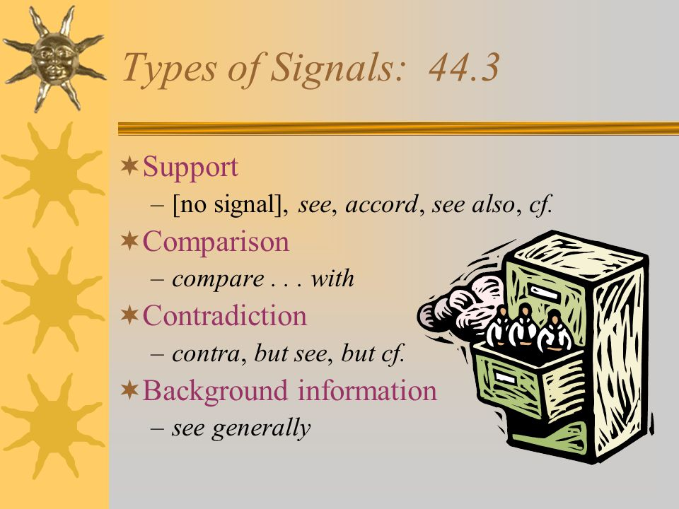 Use  A signal may be used before a full citation or a short citation.