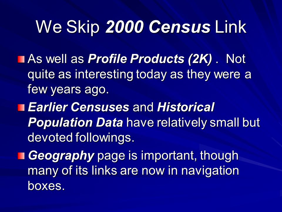 We Skip 2000 Census Link As well as Profile Products (2K).