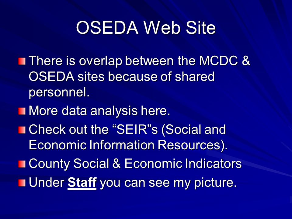 OSEDA Web Site There is overlap between the MCDC & OSEDA sites because of shared personnel.