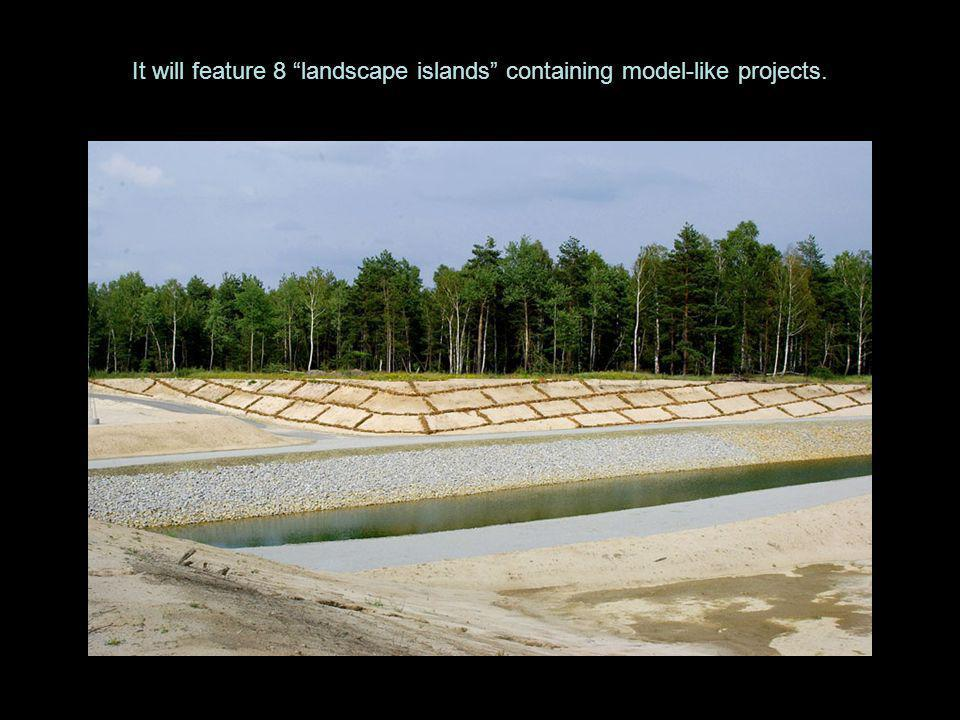 It will feature 8 landscape islands containing model-like projects.