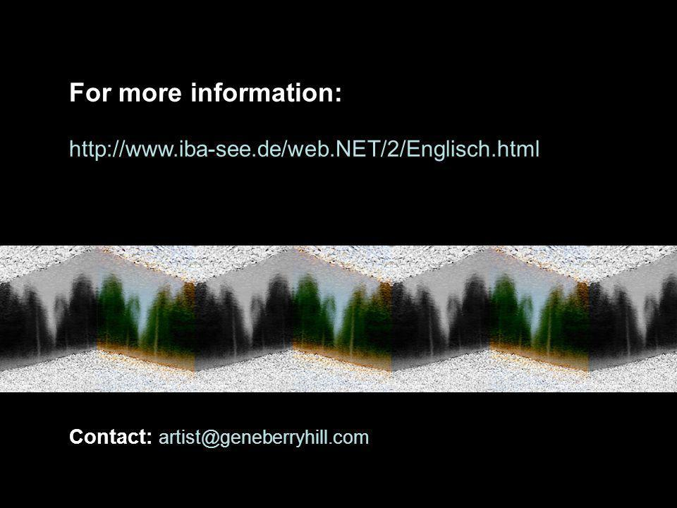 For more information: http://www.iba-see.de/web.NET/2/Englisch.html Contact: artist@geneberryhill.com