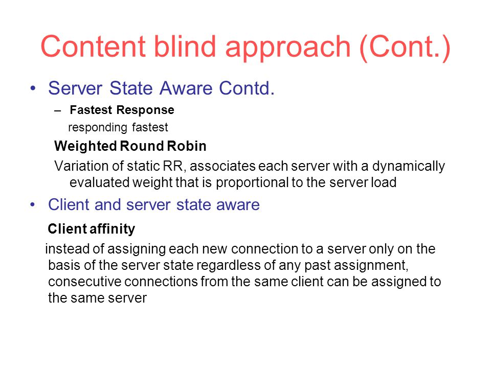 Content blind approach (Cont.) Server State Aware Contd.