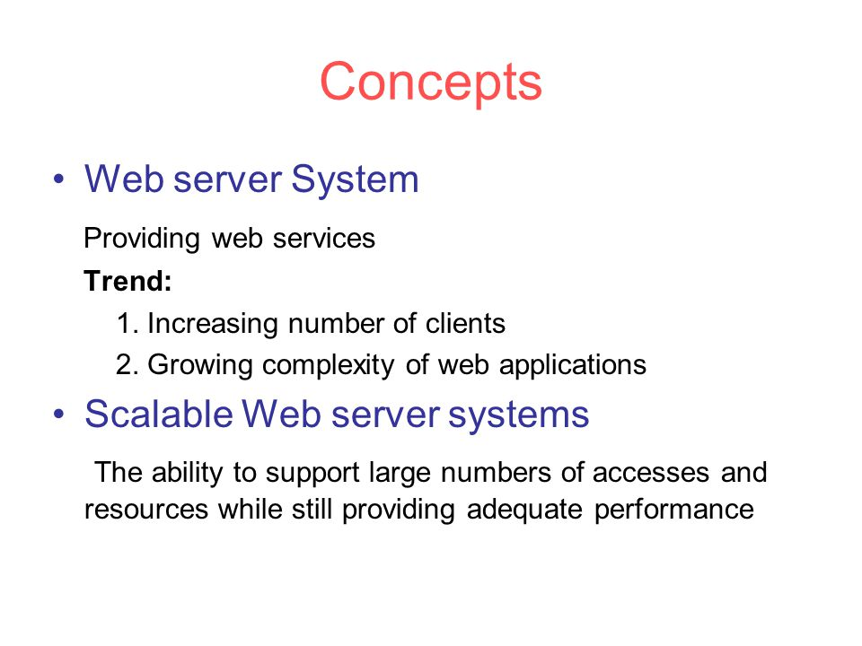 Concepts Web server System Providing web services Trend: 1.