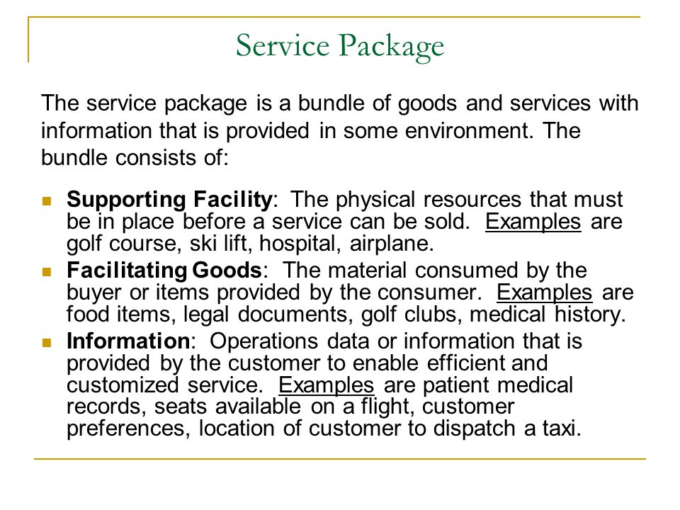 Service Package Supporting Facility: The physical resources that must be in place before a service can be sold.