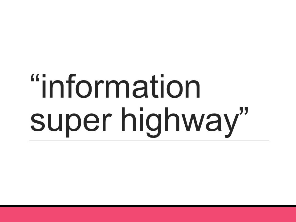 information super highway