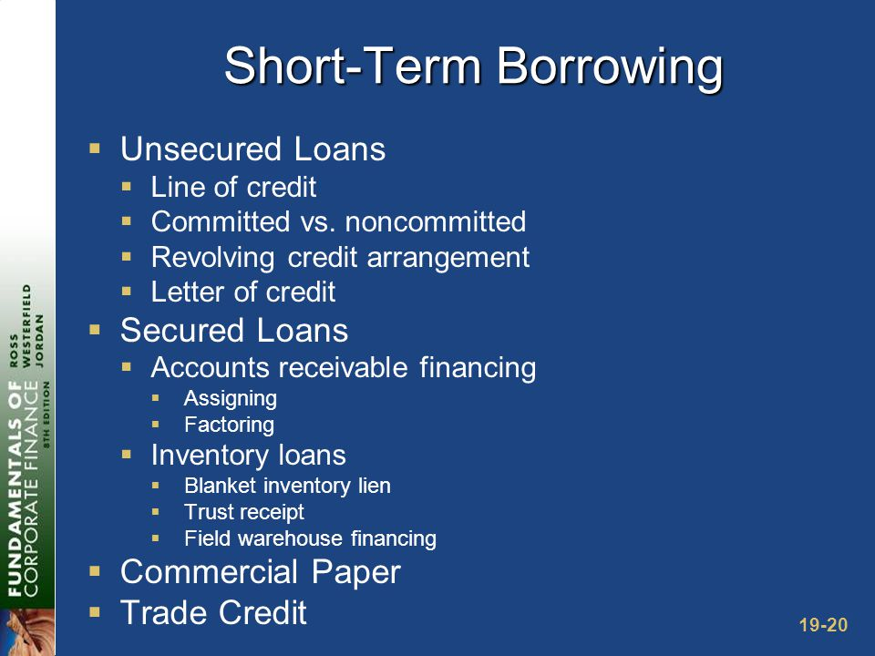 19-20 Short-Term Borrowing  Unsecured Loans  Line of credit  Committed vs.