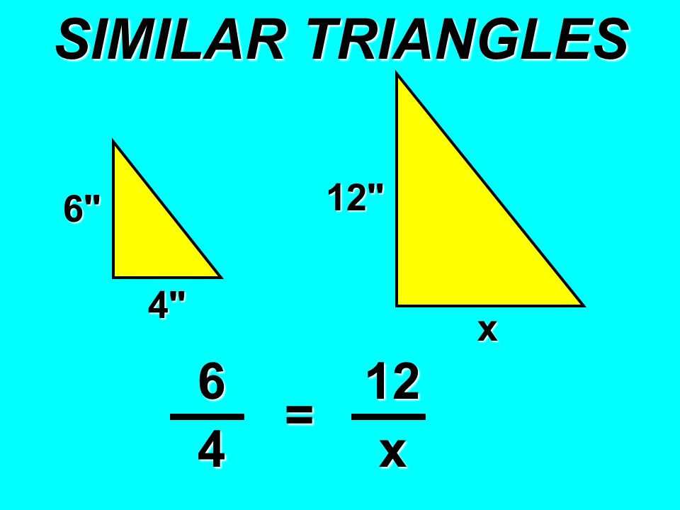 SIMILAR TRIANGLES 6 12 4 x 612 4 = x