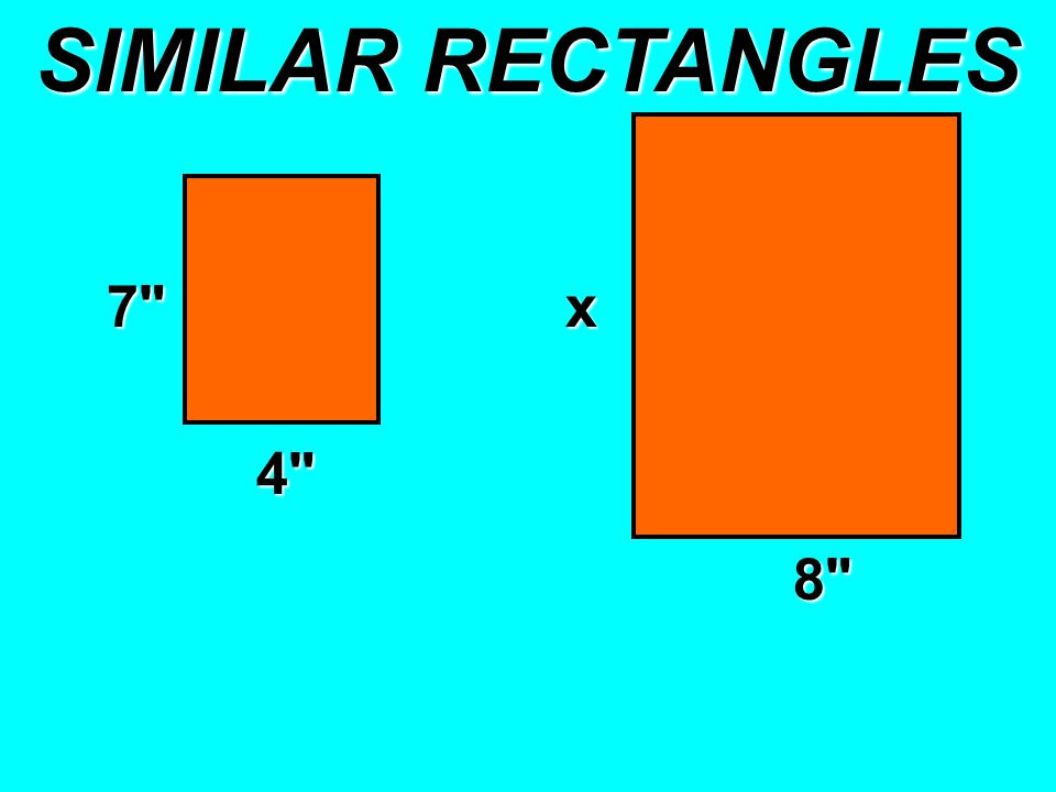 SIMILAR RECTANGLES 7 x 4 x 8