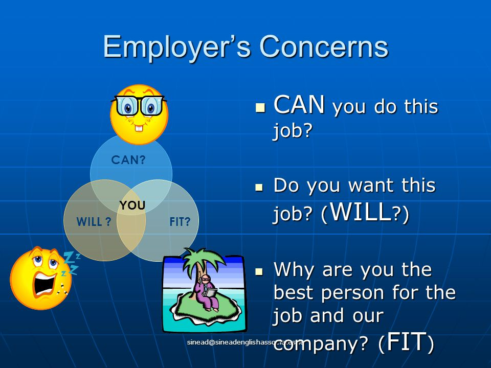 sinead@sineadenglishassociates.ie Employer's Concerns CAN you do this job.