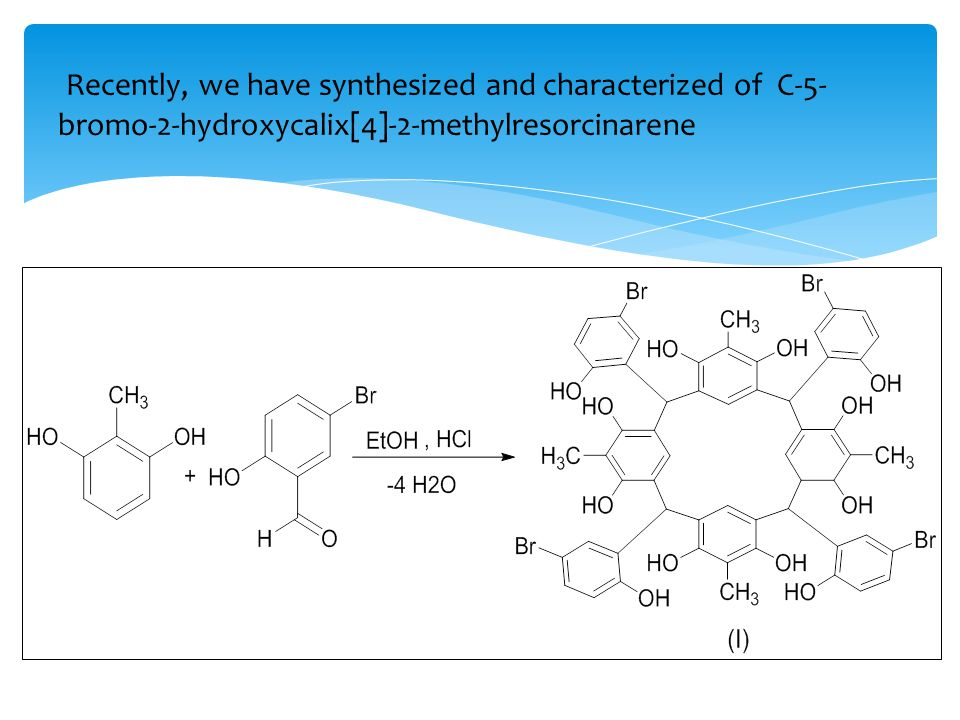 Recently, we have synthesized and characterized of C-5- bromo-2-hydroxycalix[4]-2-methylresorcinarene