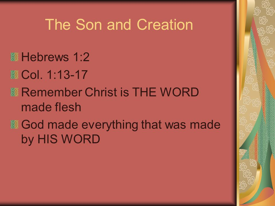 The Son and Creation Hebrews 1:2 Col.