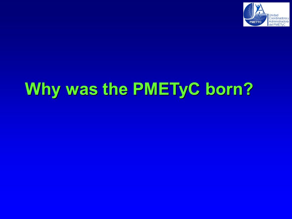 Why was the PMETyC born