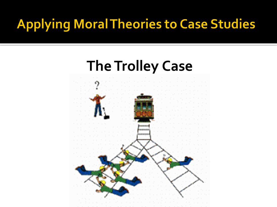 The Trolley Case