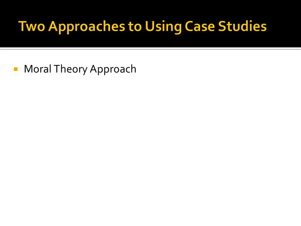  Moral Theory Approach