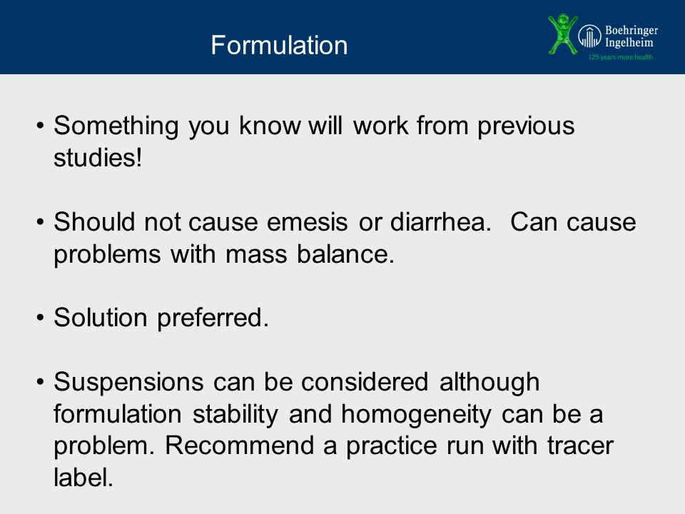 Formulation Something you know will work from previous studies.