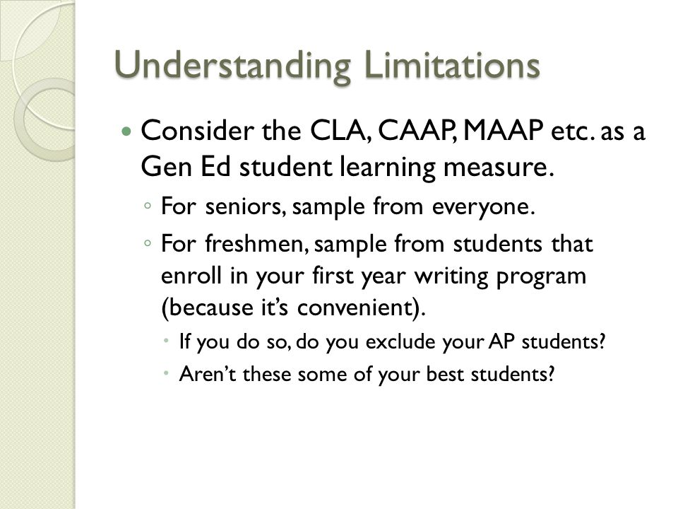 Understanding Limitations Consider the CLA, CAAP, MAAP etc.