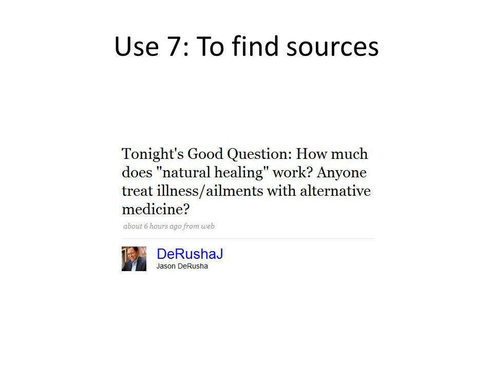 Use 7: To find sources
