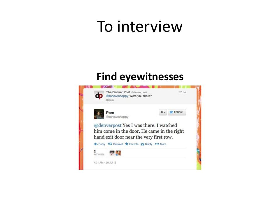 To interview
