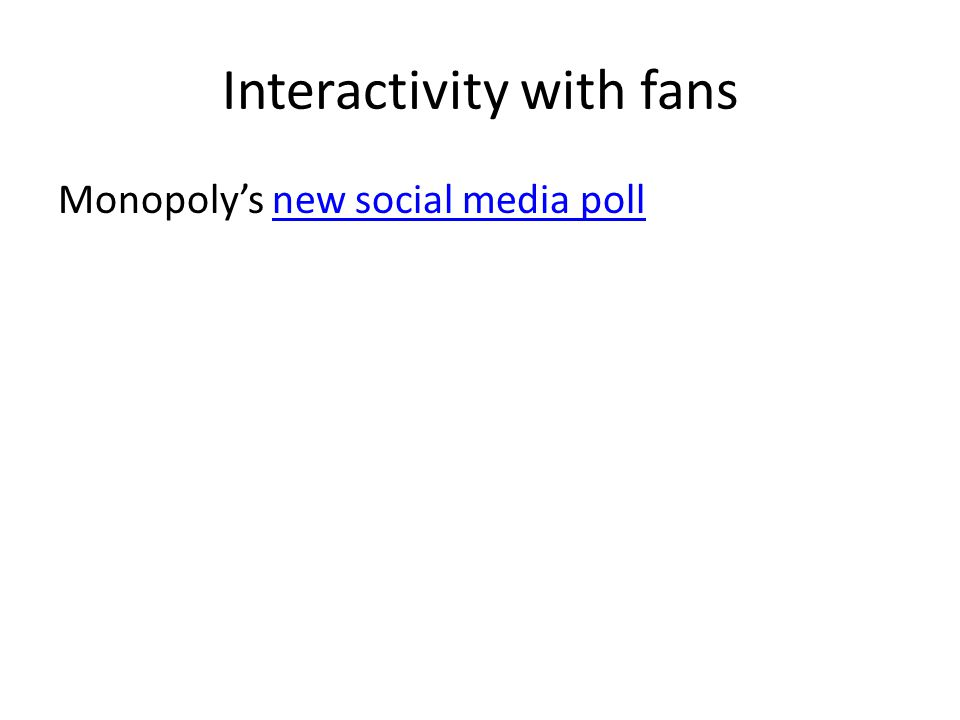Interactivity with fans Monopoly's new social media pollnew social media poll