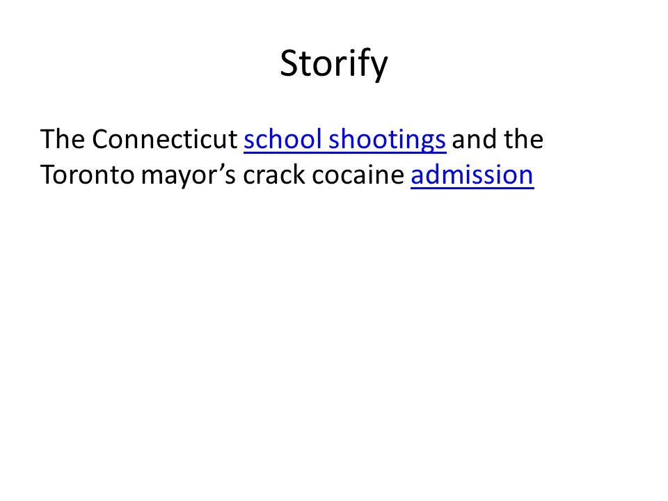 Storify The Connecticut school shootings and the Toronto mayor's crack cocaine admissionschool shootingsadmission