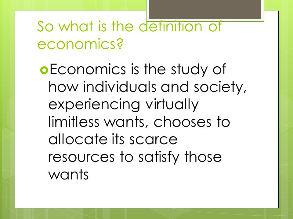 So what is the definition of economics.