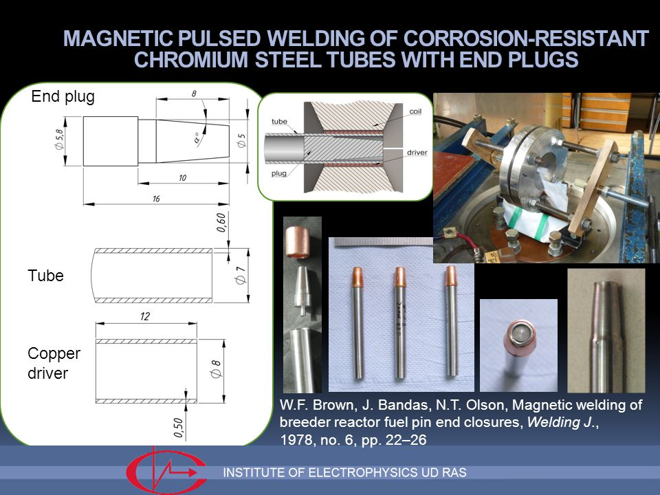 MAGNETIC PULSED WELDING OF CORROSION-RESISTANT CHROMIUM STEEL TUBES WITH END PLUGS End plug Tube Copper driver W.F.