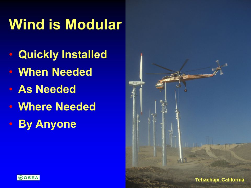 Wind is Modular Quickly Installed When Needed As Needed Where Needed By Anyone Tehachapi, California