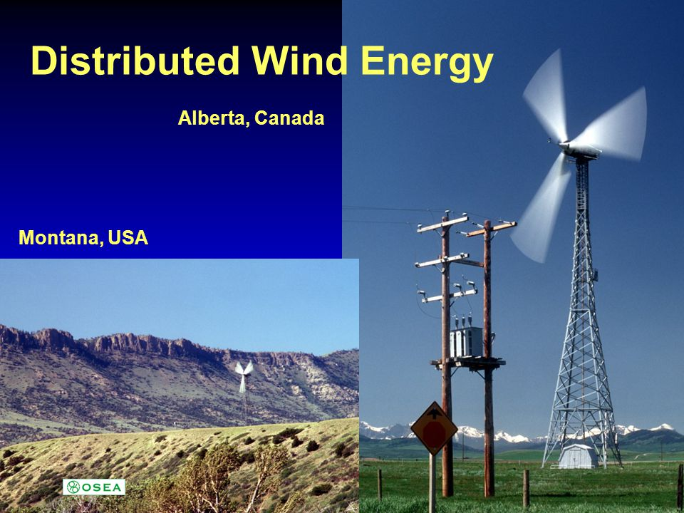 Alberta, Canada Montana, USA Distributed Wind Energy