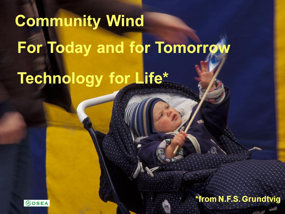 Community Wind Technology for Life* *from N.F.S. Grundtvig For Today and for Tomorrow