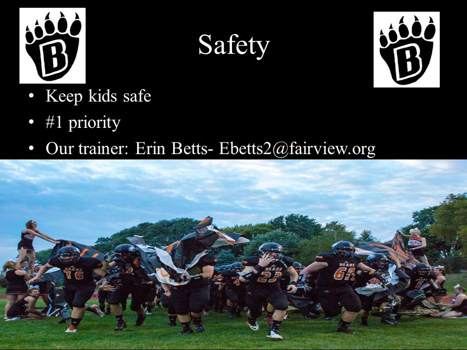 Safety Keep kids safe #1 priority Our trainer: Erin Betts- Ebetts2@fairview.org