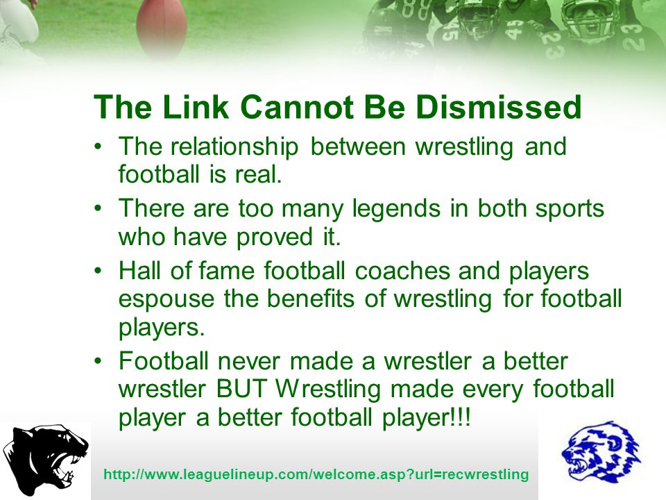 The Link Cannot Be Dismissed The relationship between wrestling and football is real.