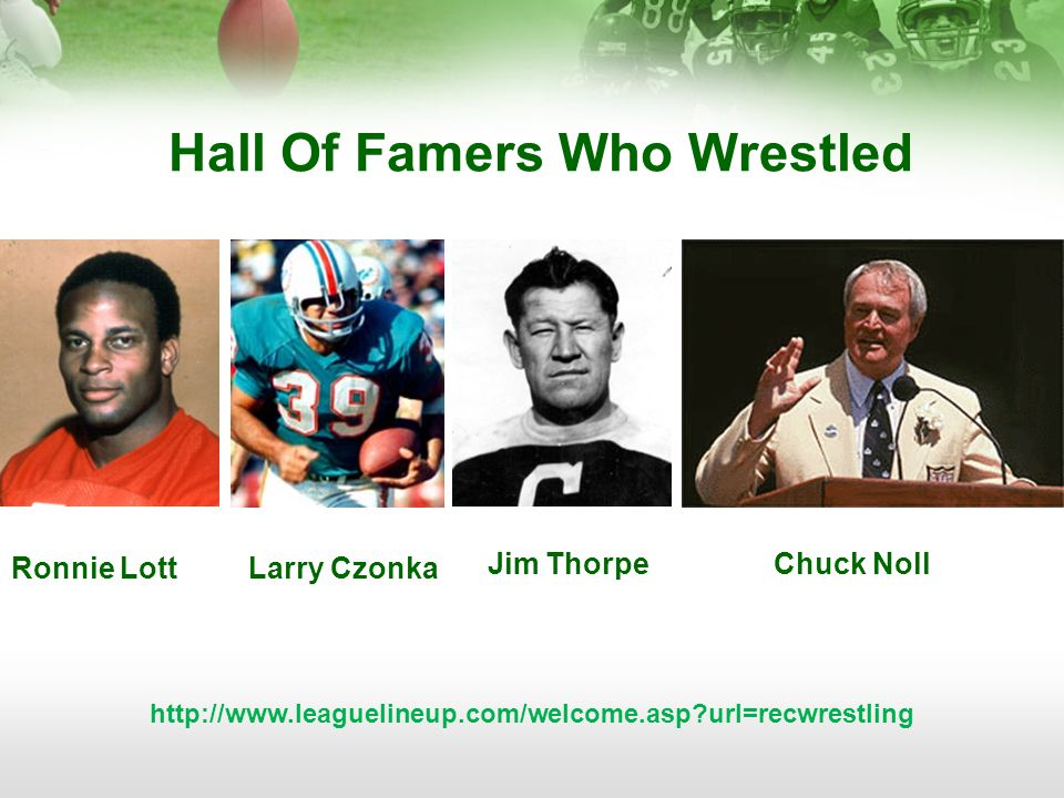 Hall Of Famers Who Wrestled Jim ThorpeChuck Noll Ronnie Lott Larry Czonka http://www.leaguelineup.com/welcome.asp url=recwrestling