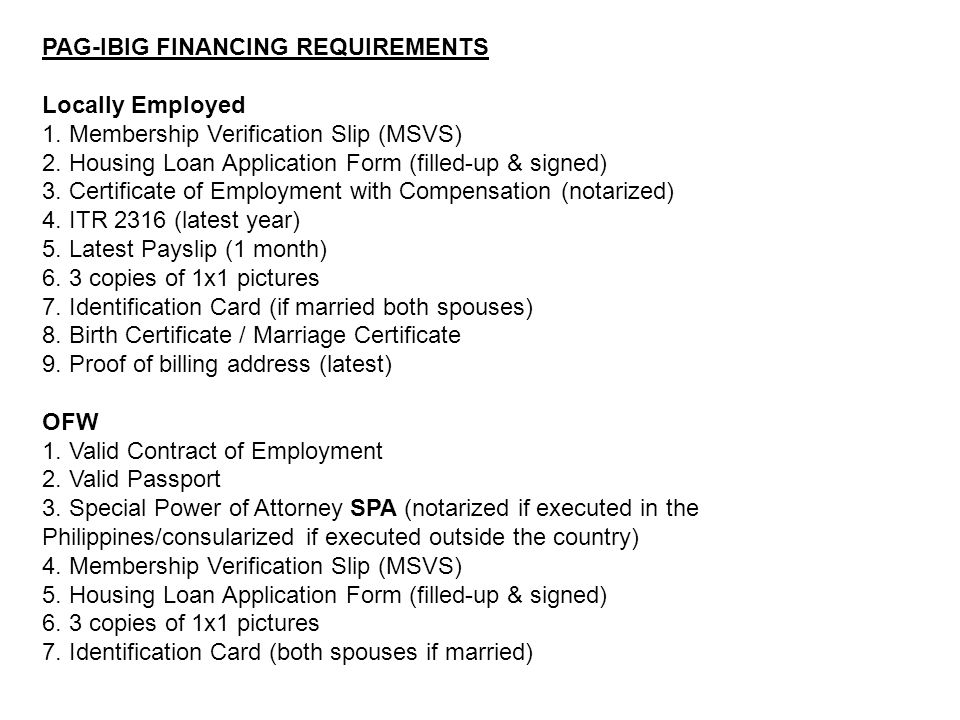 PAG-IBIG FINANCING REQUIREMENTS Locally Employed 1.