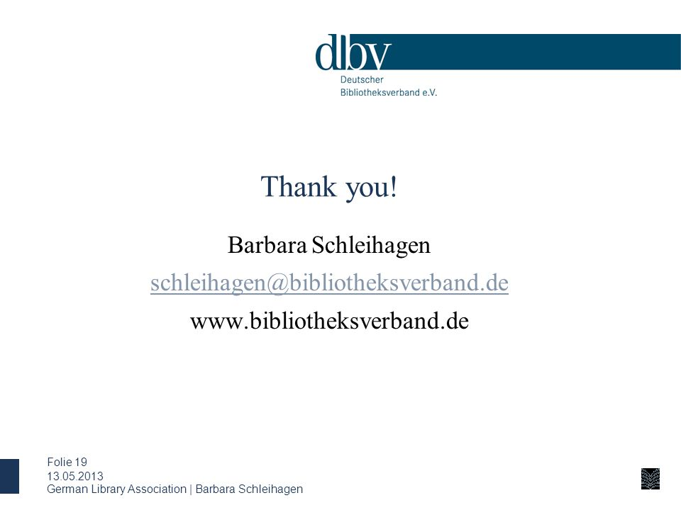 German Library Association | Barbara Schleihagen Folie 19 Thank you.