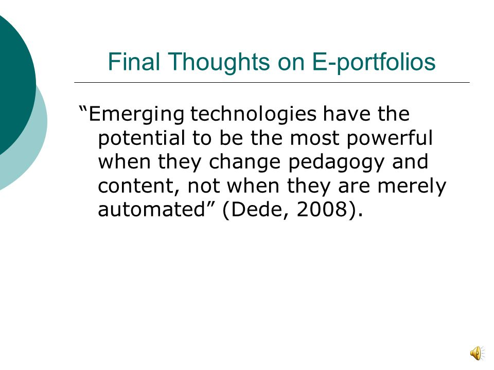 Critical Mass E-portfolios have yet to reach critical mass in grades K-12.