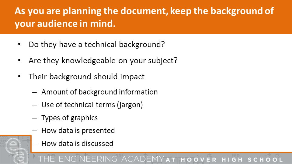As you are planning the document, keep the background of your audience in mind.