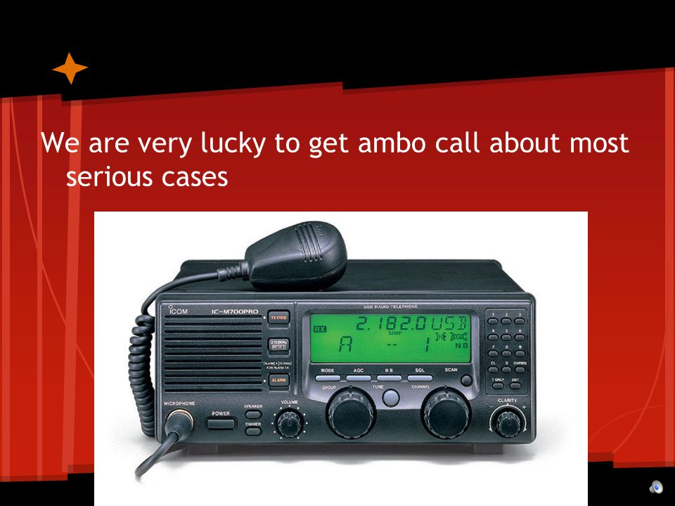 We are very lucky to get ambo call about most serious cases