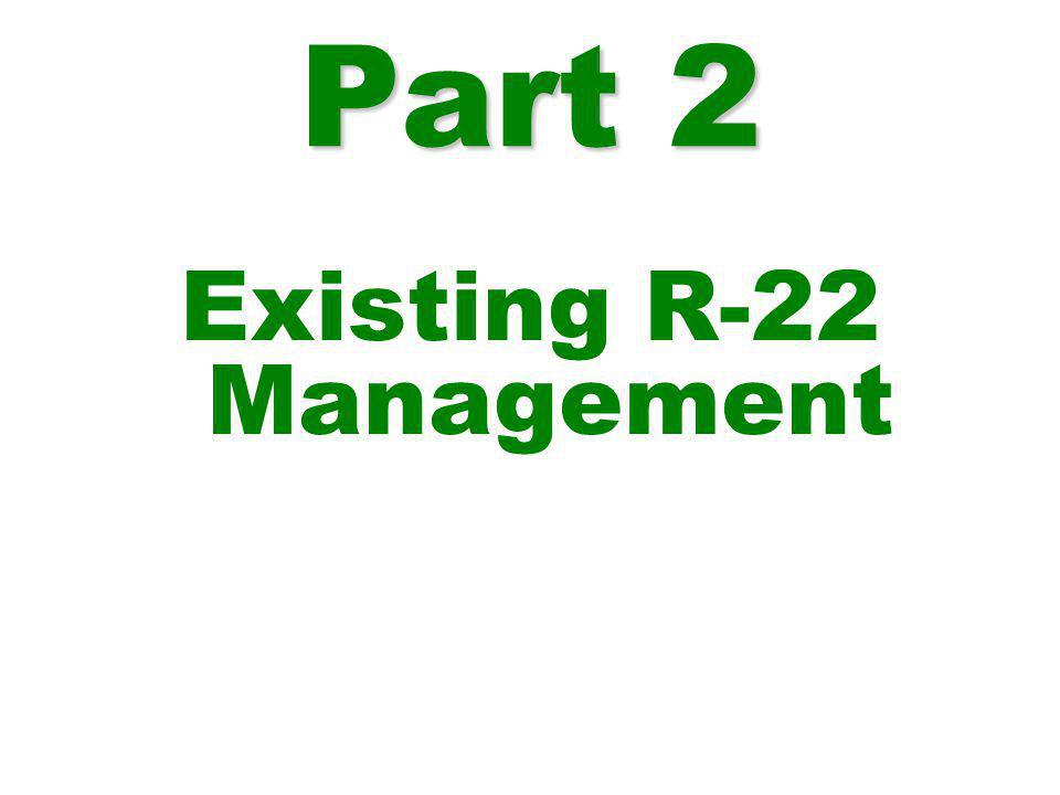 Part 2 Existing R-22 Management