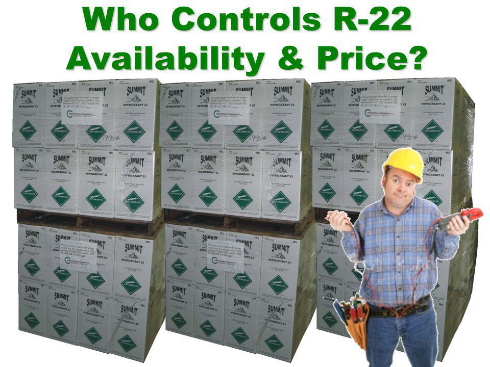 Who Controls R-22 Availability & Price