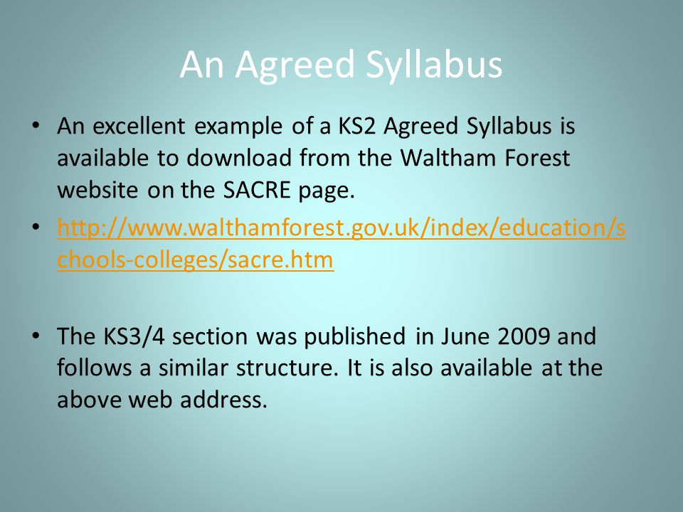 An Agreed Syllabus An excellent example of a KS2 Agreed Syllabus is available to download from the Waltham Forest website on the SACRE page.