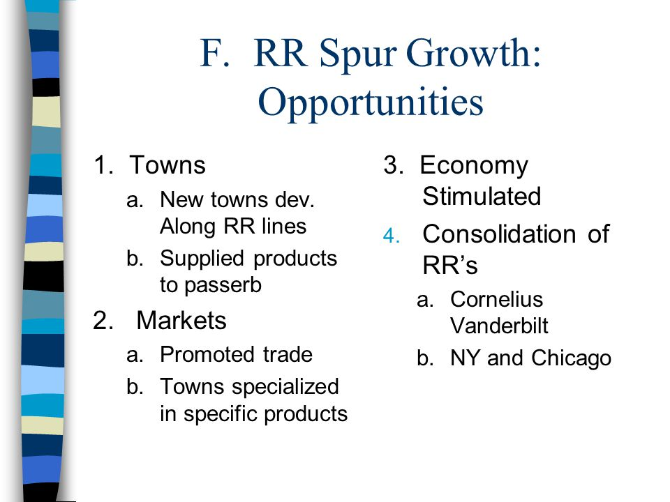 F. RR Spur Growth: Opportunities 1. Towns a.New towns dev.