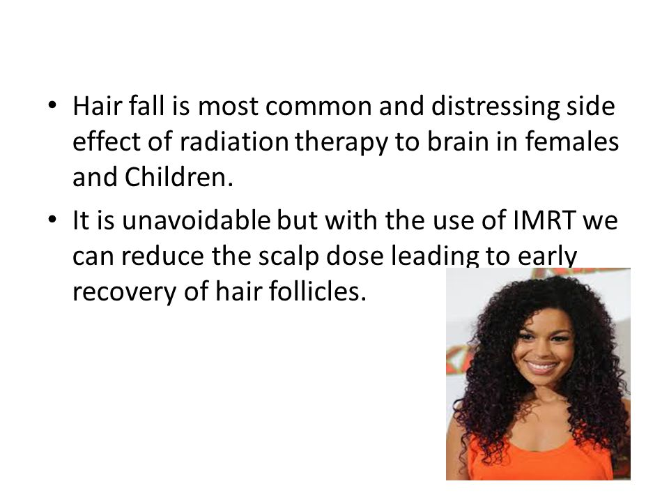 Hair fall is most common and distressing side effect of radiation therapy to brain in females and Children.