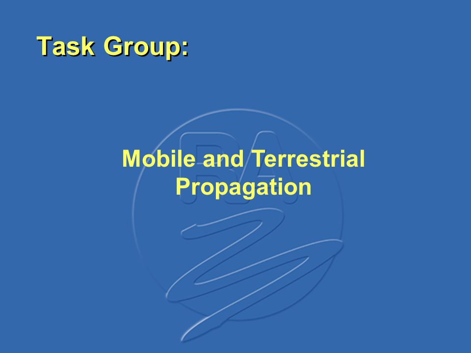 Task Group: Mobile and Terrestrial Propagation