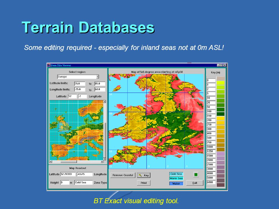 Terrain Databases Some editing required - especially for inland seas not at 0m ASL.
