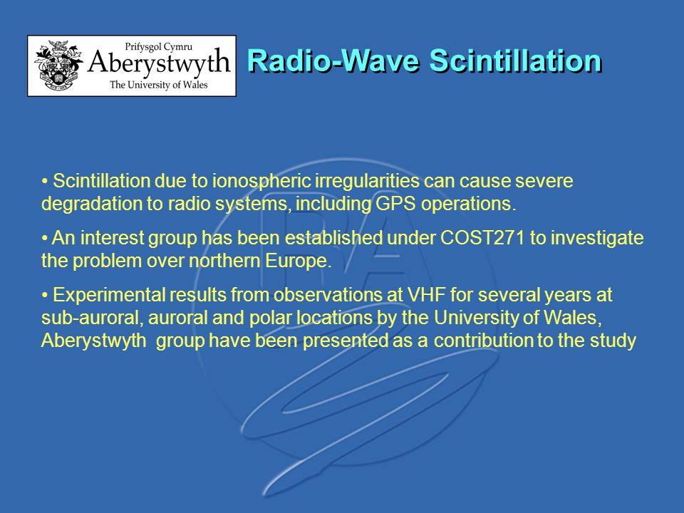 Scintillation due to ionospheric irregularities can cause severe degradation to radio systems, including GPS operations.