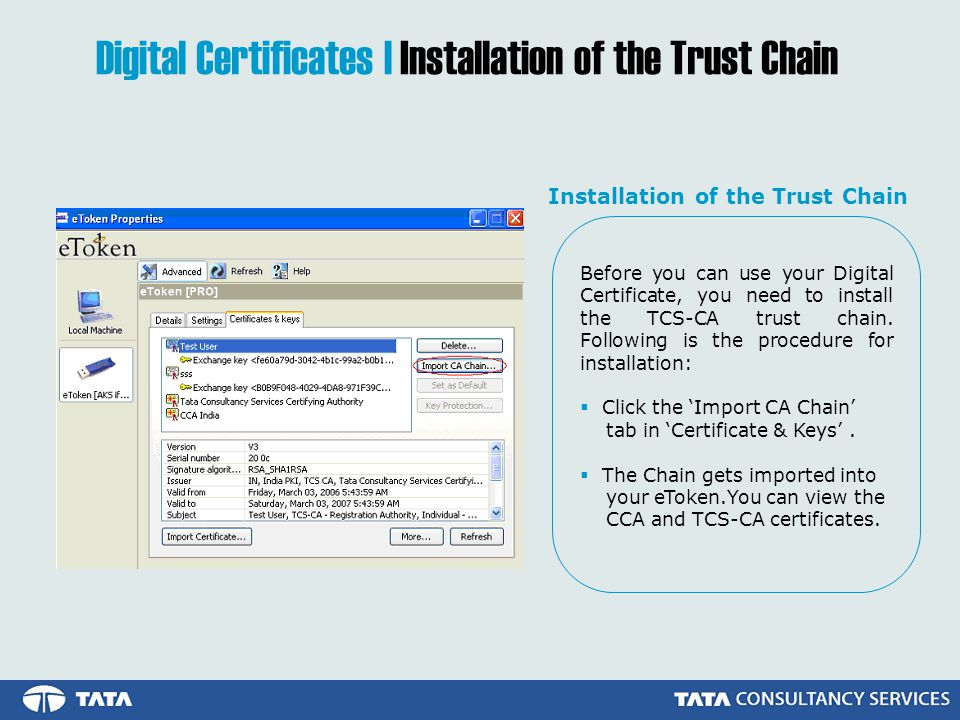 Digital Certificates | Installation of the Trust Chain Before you can use your Digital Certificate, you need to install the TCS-CA trust chain.