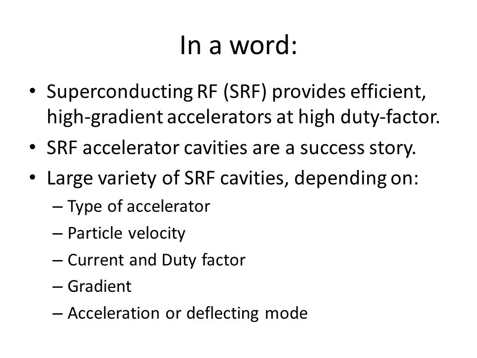 In a word: Superconducting RF (SRF) provides efficient, high-gradient accelerators at high duty-factor.